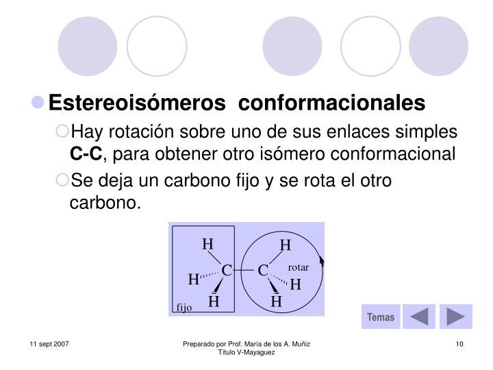 Estereoisómeros  conformacionales