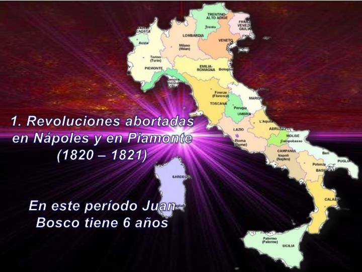 1. Revoluciones abortadas en Nápoles y en Piamonte