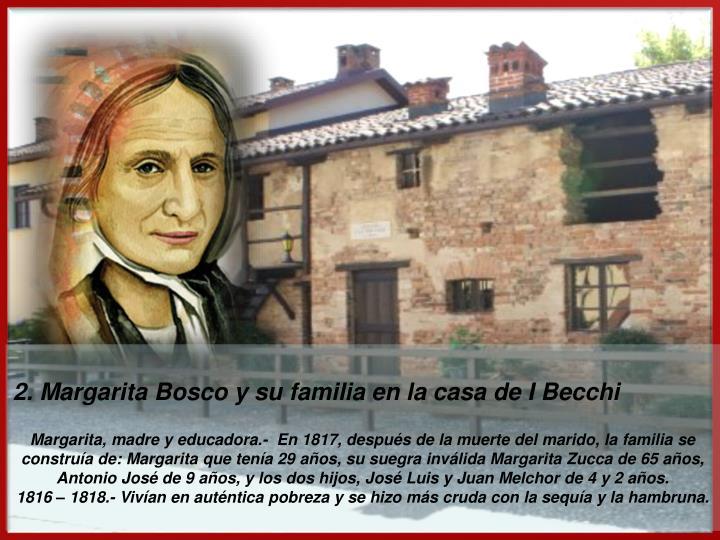 2. Margarita Bosco y su familia en la casa de I Becchi