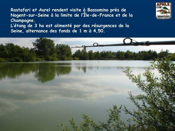 Rastafari et Aurel rendent visite à Bassomino près de Nogent-sur-Seine à la limite de l'Île-de-France et de la Champagne.