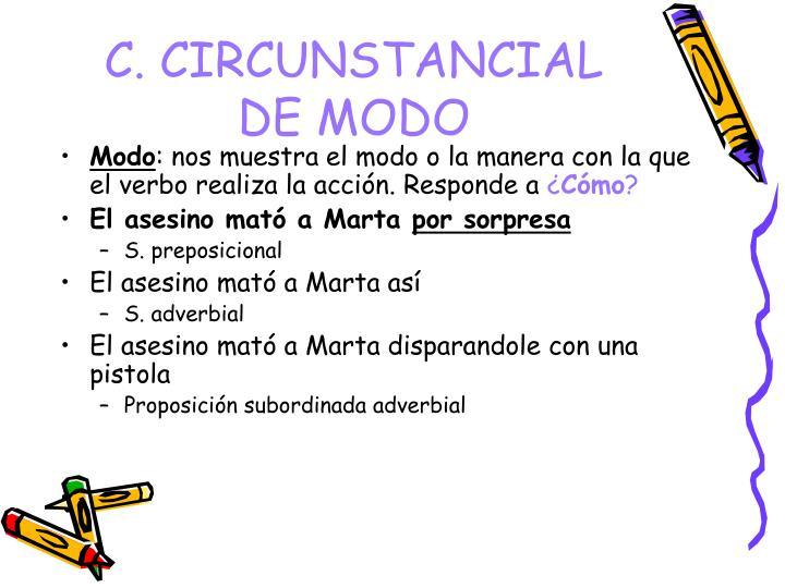 C. CIRCUNSTANCIAL DE MODO