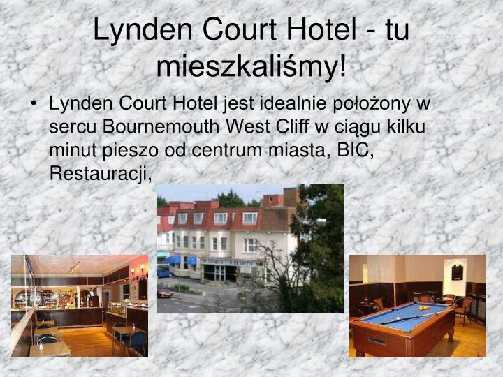 Lynden Court Hotel - tu mieszkaliśmy!