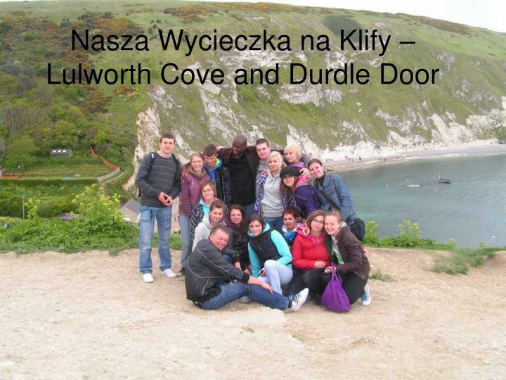 Nasza Wycieczka na Klify – Lulworth Cove and Durdle Door