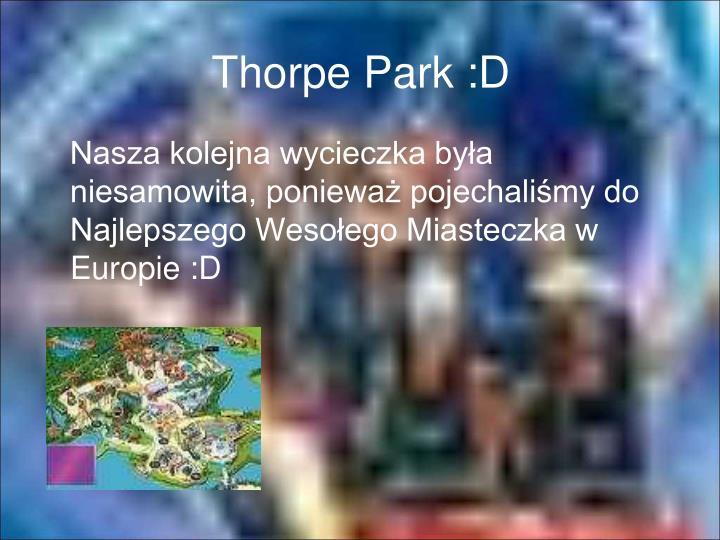 Thorpe Park :D