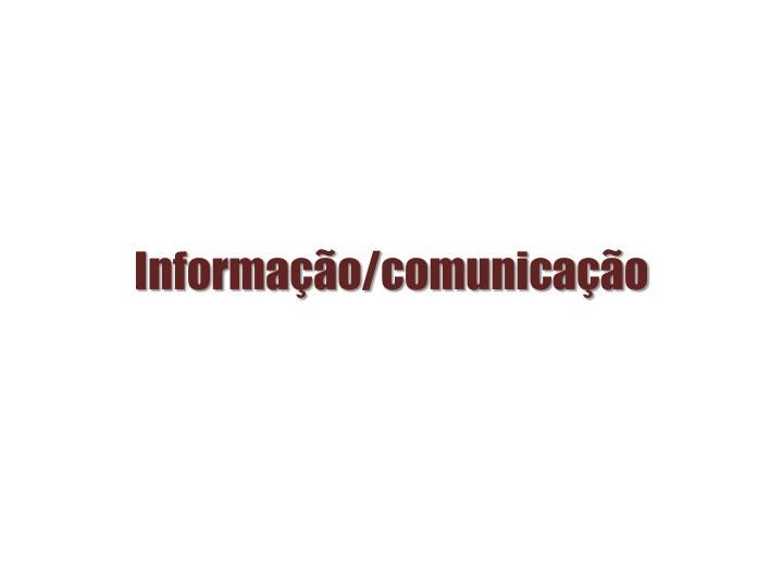 Informação/comunicação