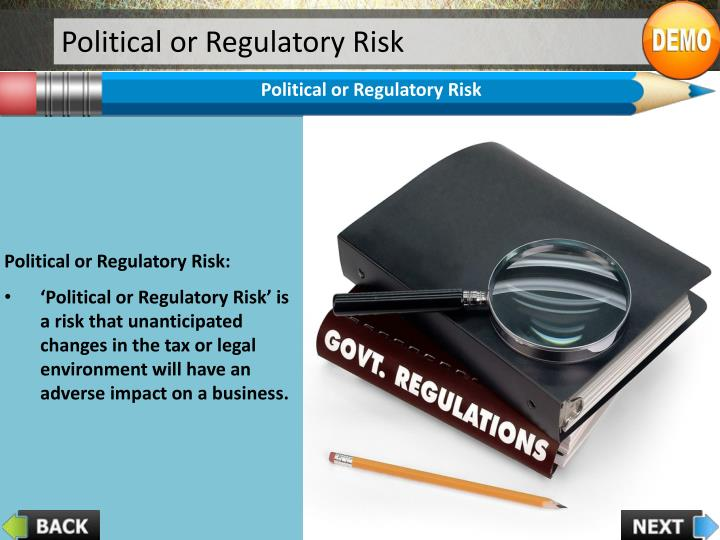 Political or Regulatory Risk