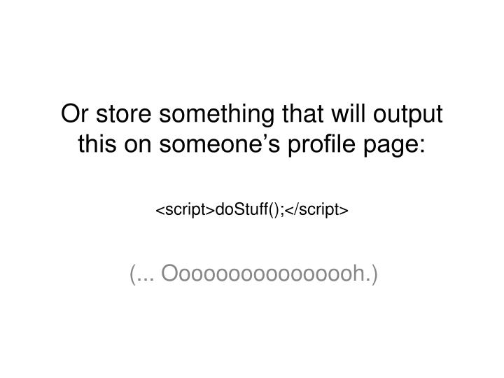 Or store something that will output this on someone's profile page: