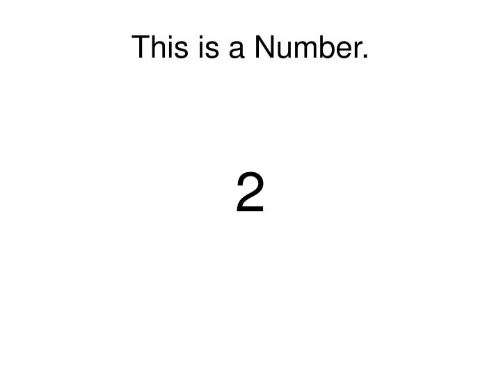 This is a Number.