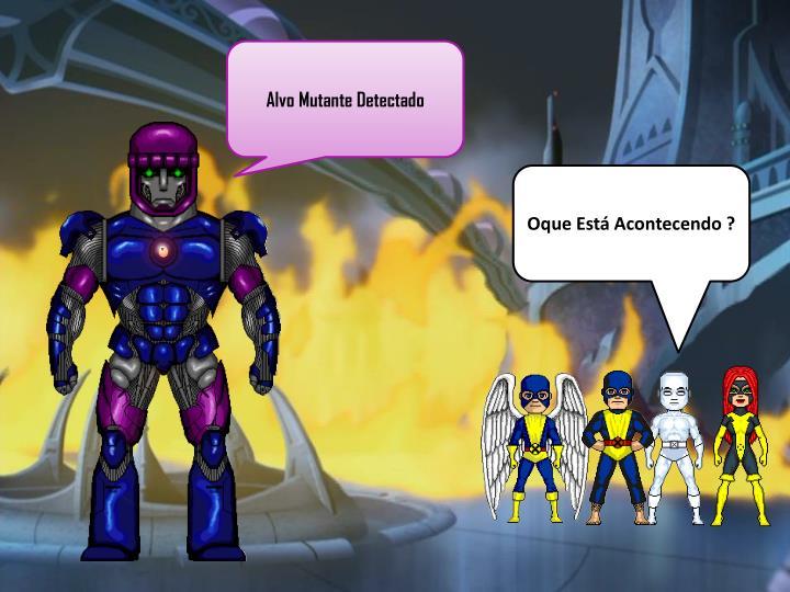 Alvo Mutante Detectado