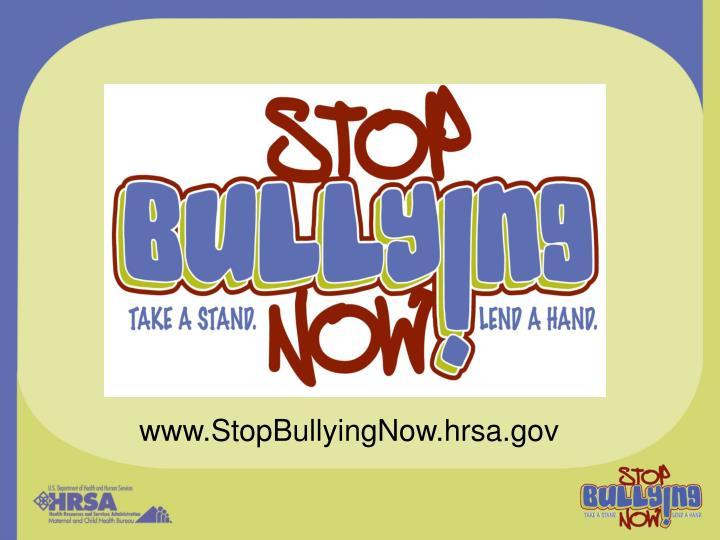 www.StopBullyingNow.hrsa.gov