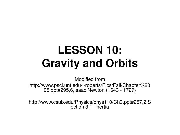 Lesson 10 gravity and orbits