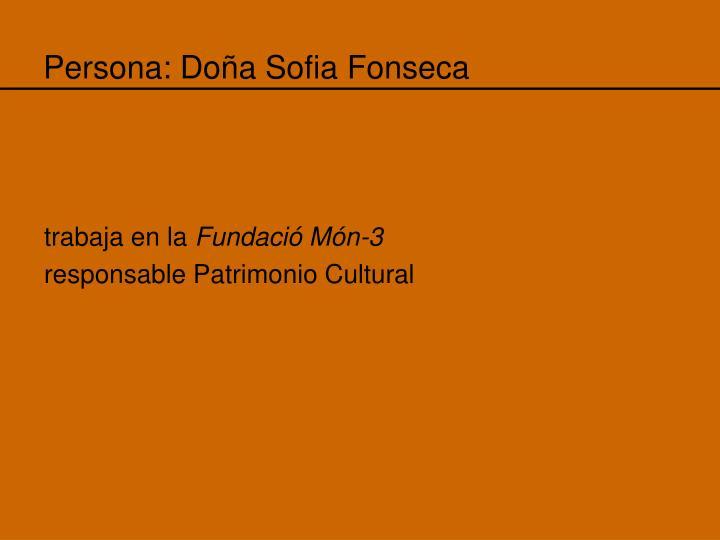 Persona: Doña Sofia Fonseca