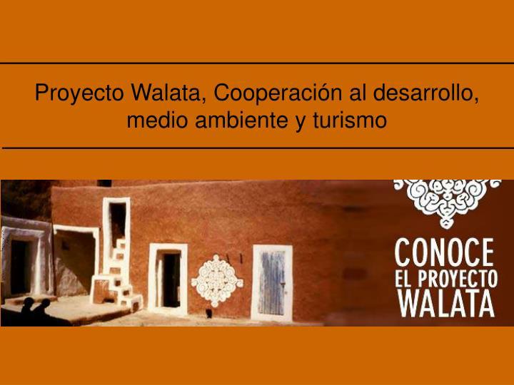 Proyecto Walata, Cooperación al desarrollo, medio ambiente y turismo