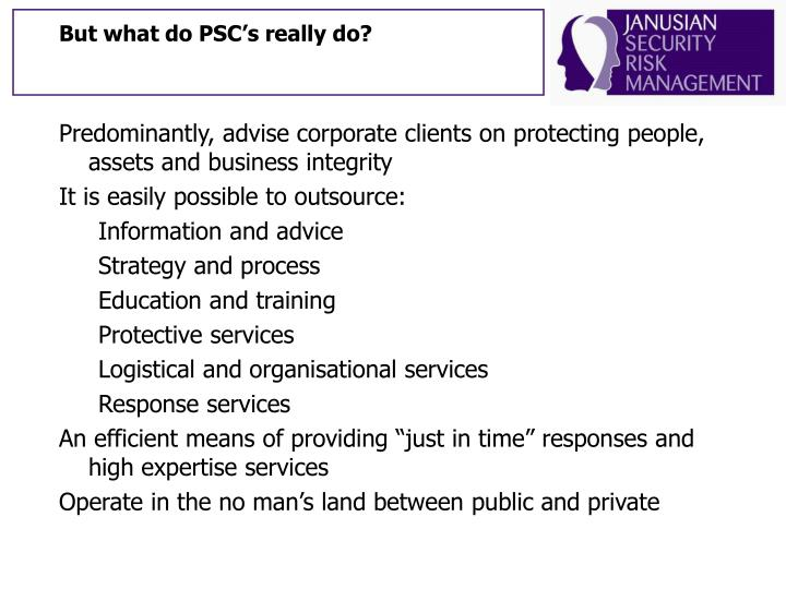 But what do PSC's really do?