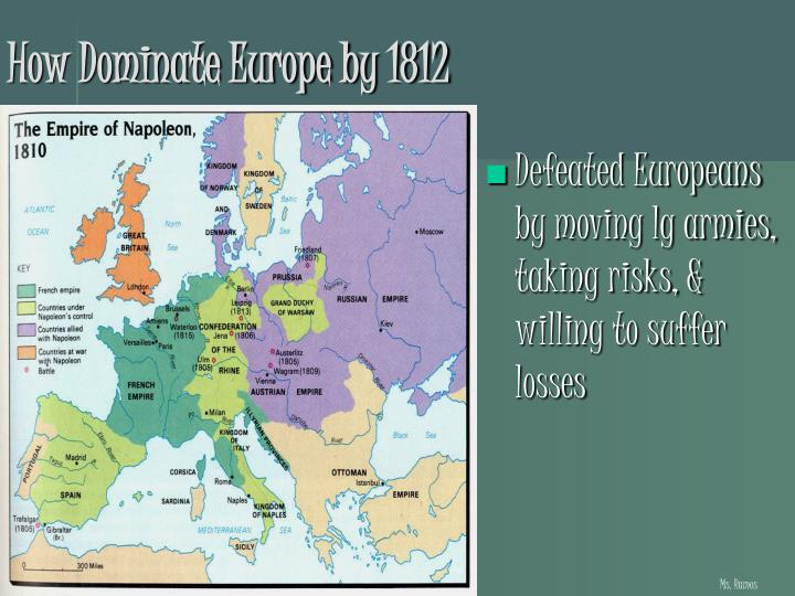 How Dominate Europe by 1812