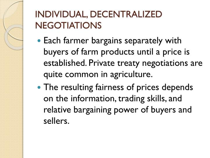 INDIVIDUAL, DECENTRALIZED NEGOTIATIONS