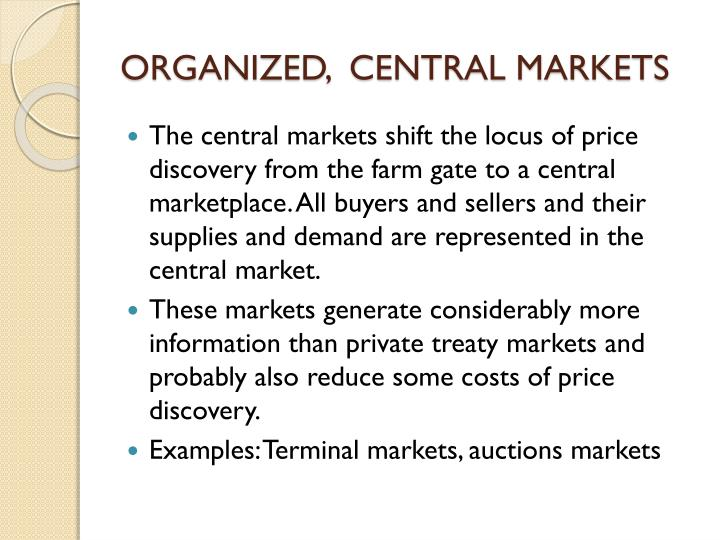 ORGANIZED,  CENTRAL MARKETS