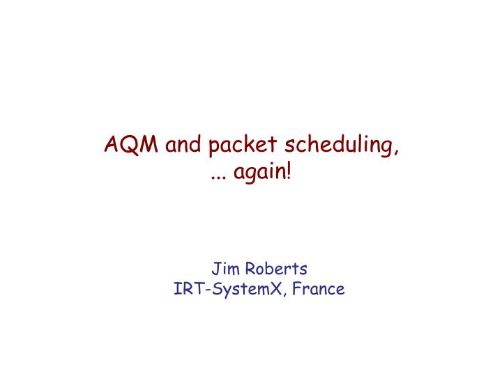 Aqm and packet scheduling again