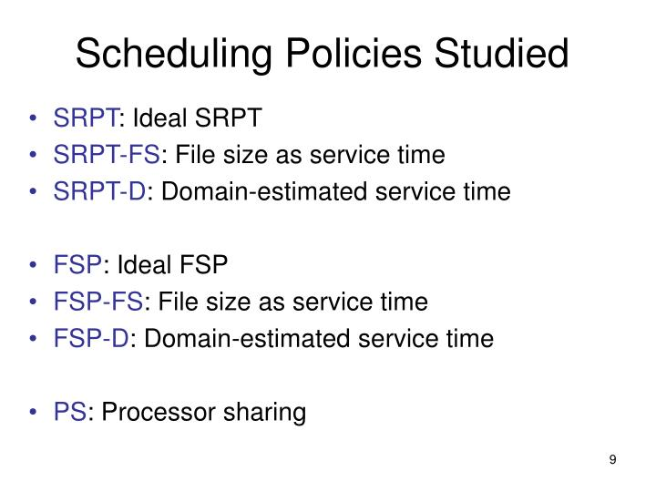 Scheduling Policies Studied