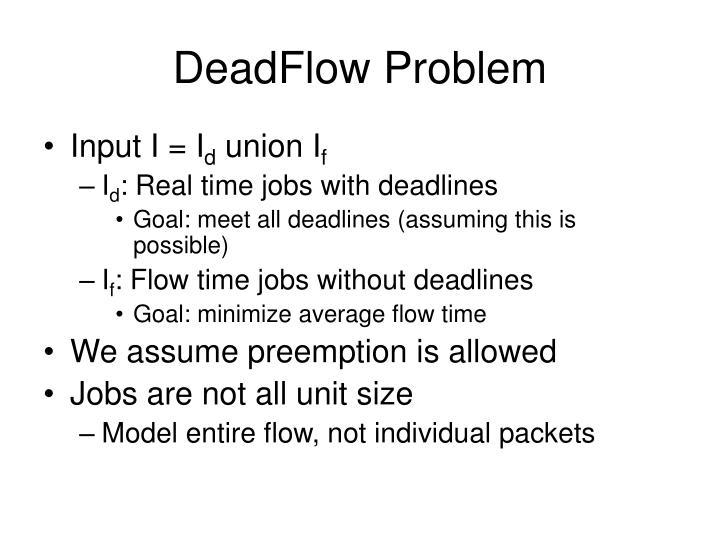 DeadFlow Problem