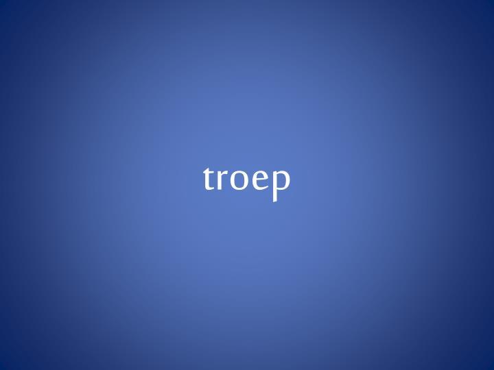 troep