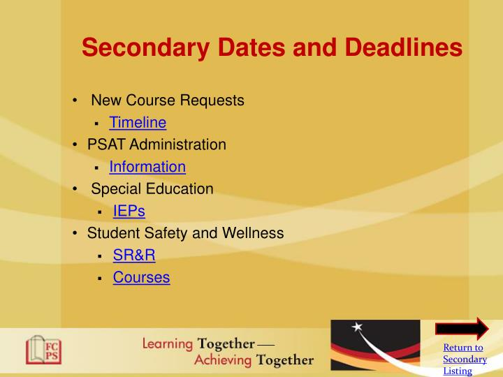 Secondary Dates and Deadlines