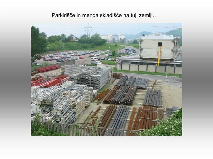 Parkirišče in menda skladišče na tuji zemlji…