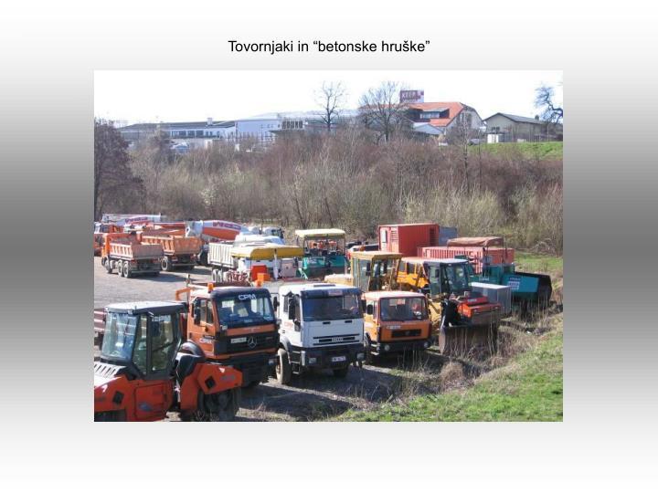 """Tovornjaki in """"betonske hruške"""""""