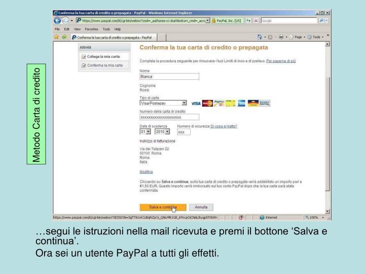 …segui le istruzioni nella mail ricevuta e premi il bottone 'Salva e continua'.