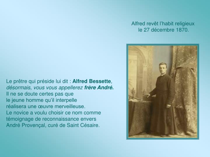 Alfred revêt l'habit religieux