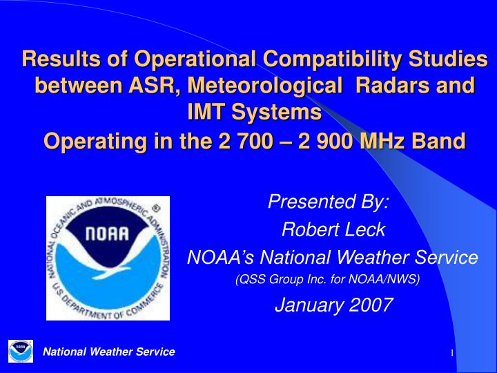 Presented by robert leck noaa s national weather service qss group inc for noaa nws