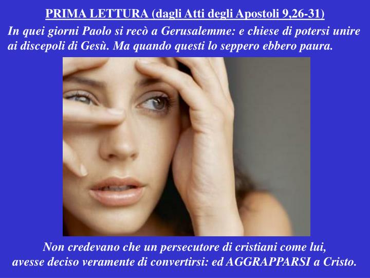 PRIMA LETTURA (dagli Atti degli Apostoli 9,26-31)