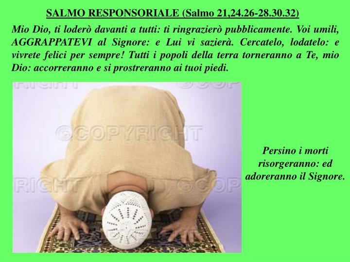 SALMO RESPONSORIALE (Salmo 21,24.26-28.30.32)