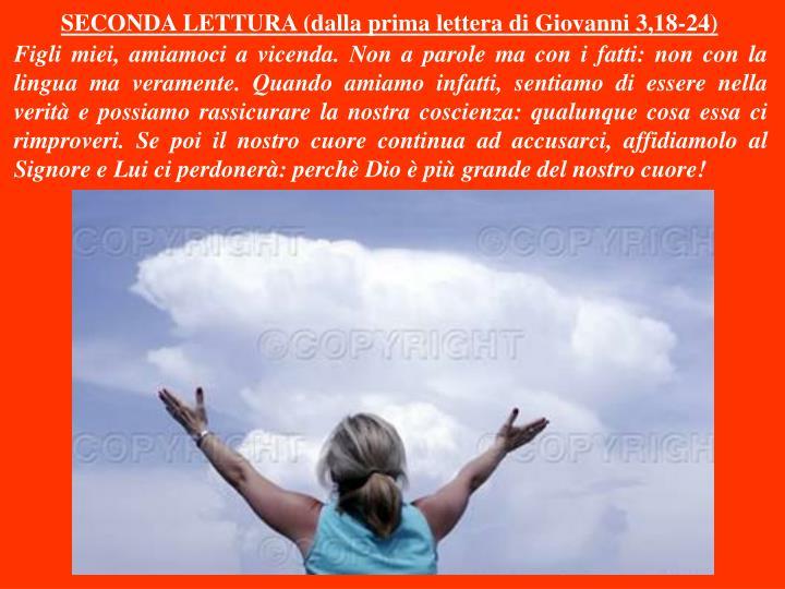 SECONDA LETTURA (dalla prima lettera di Giovanni 3,18-24)