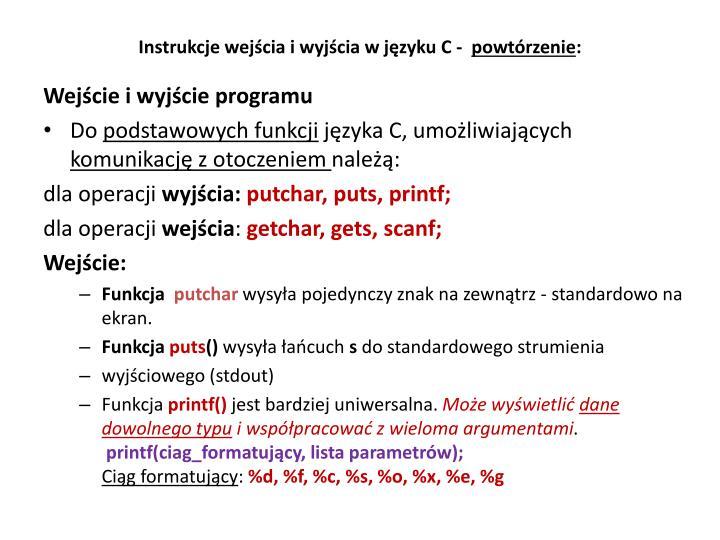 Instrukcje wejścia i wyjścia w języku C -