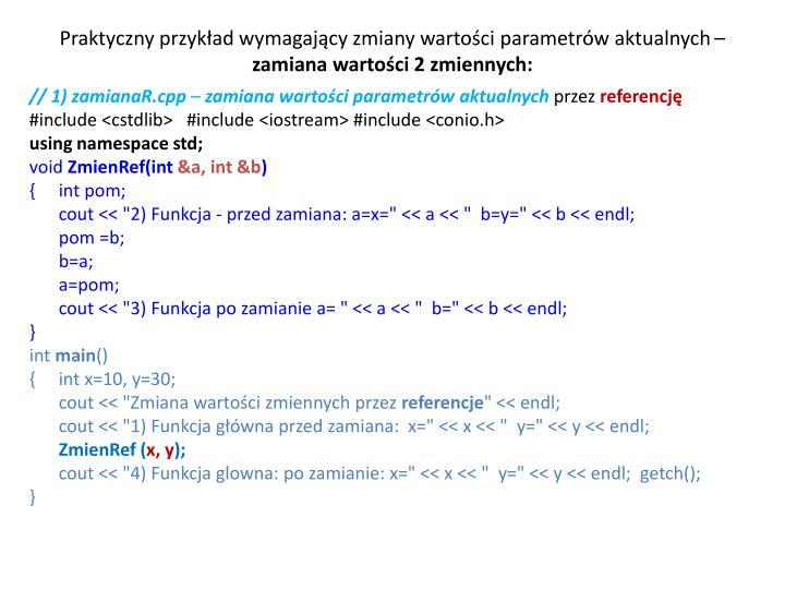 Praktyczny przykład wymagający zmiany wartości parametrów aktualnych –