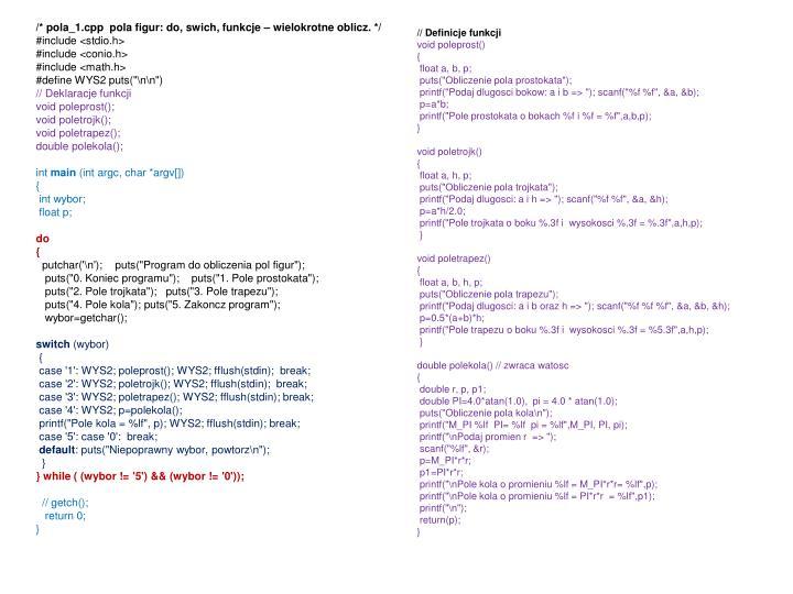 /* pola_1.cpp  pola figur: do, swich, funkcje – wielokrotne oblicz. */