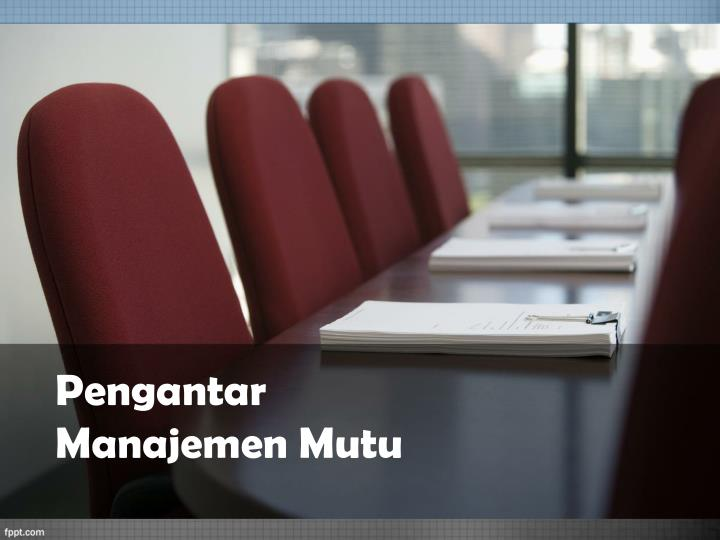 Pengantar Manajemen Mutu