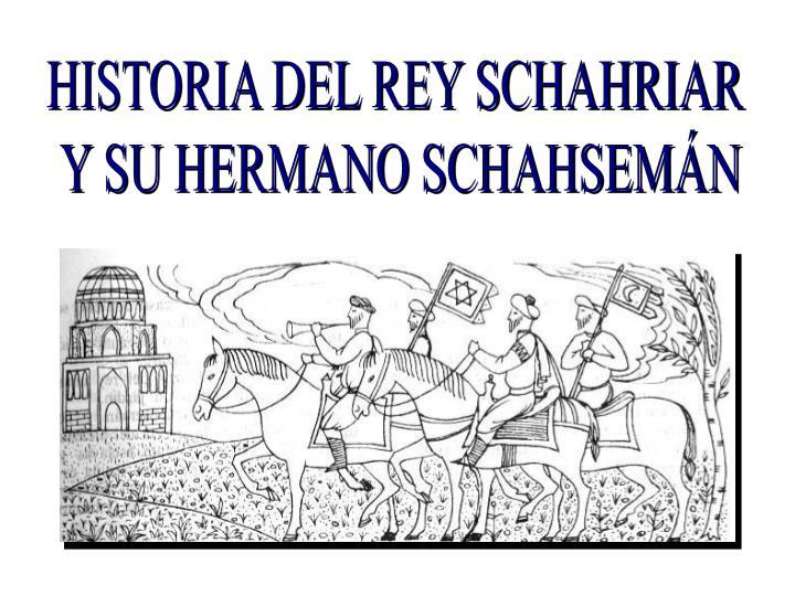 HISTORIA DEL REY SCHAHRIAR