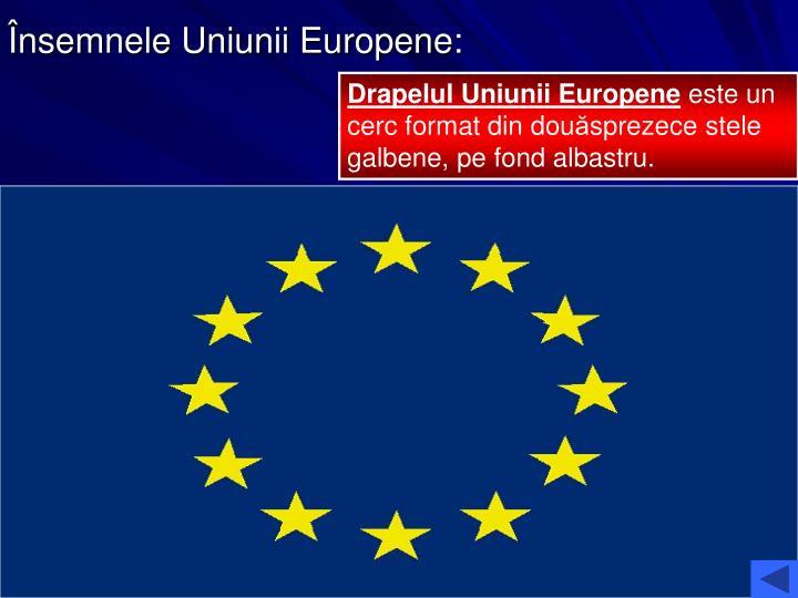 Însemnele Uniunii Europene: