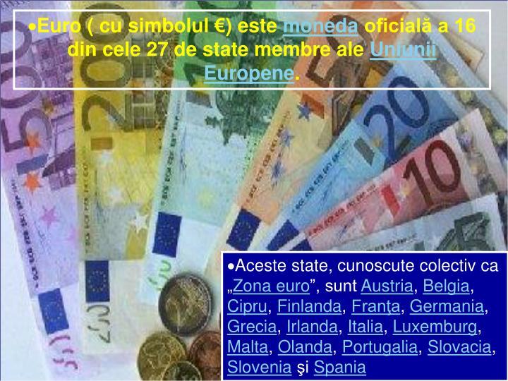 Euro ( cu simbolul €) este