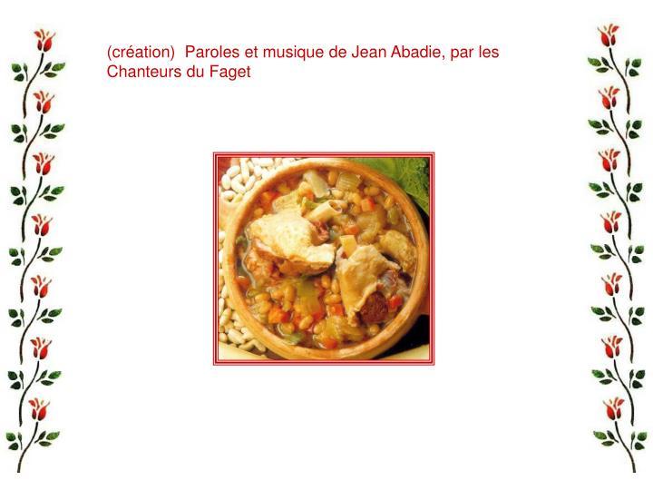 (création)  Paroles et musique de Jean Abadie, par les