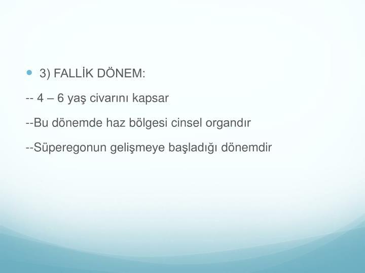 3) FALLİK DÖNEM: