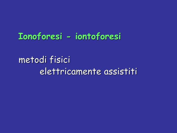 Ionoforesi - iontoforesi