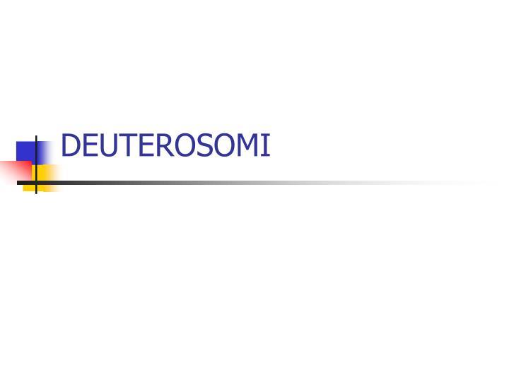 DEUTEROSOMI