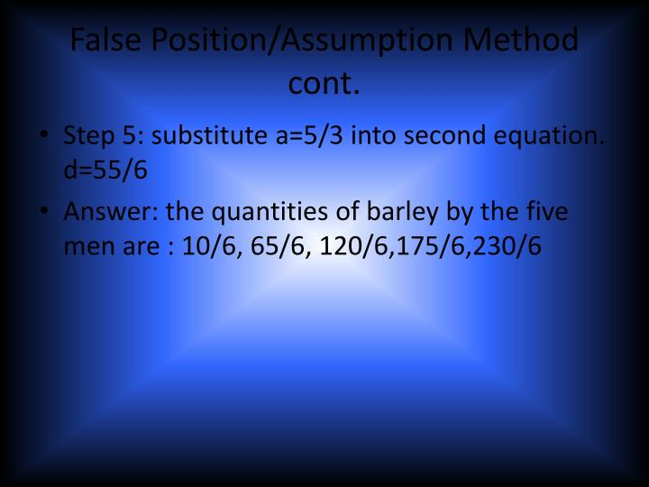 False Position/Assumption Method cont.