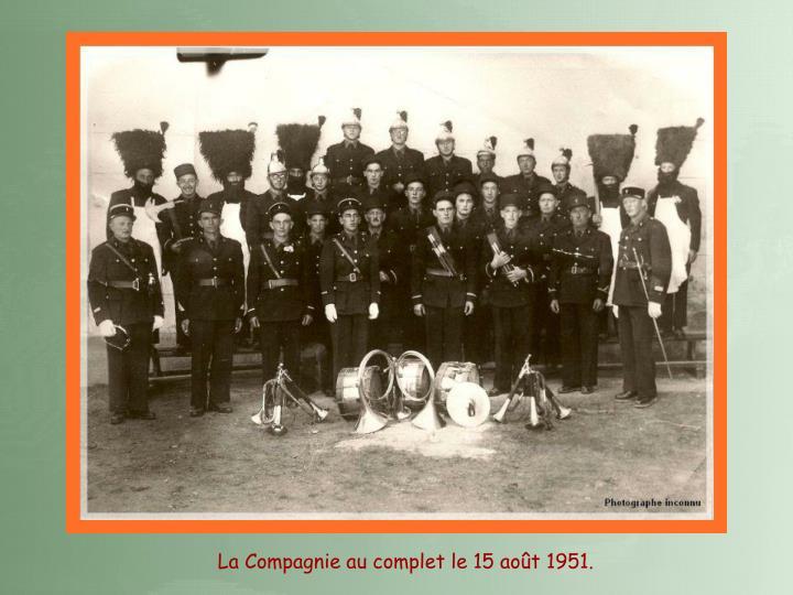 La Compagnie au complet le 15 août 1951.