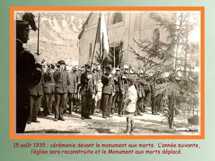 15 août 1935 : cérémonie devant le monument aux morts.  L'année suivante, l'église sera reconstruite et le Monument aux morts déplacé.