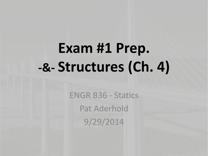 exam 1 prep structures ch 4