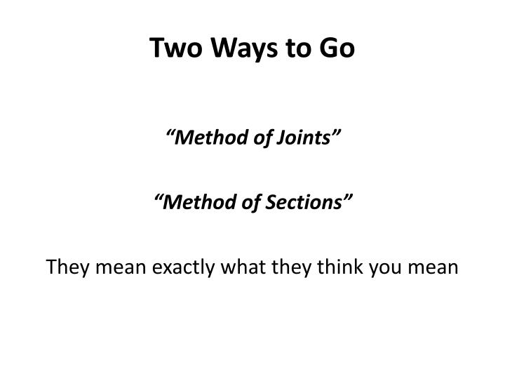 Two Ways to Go